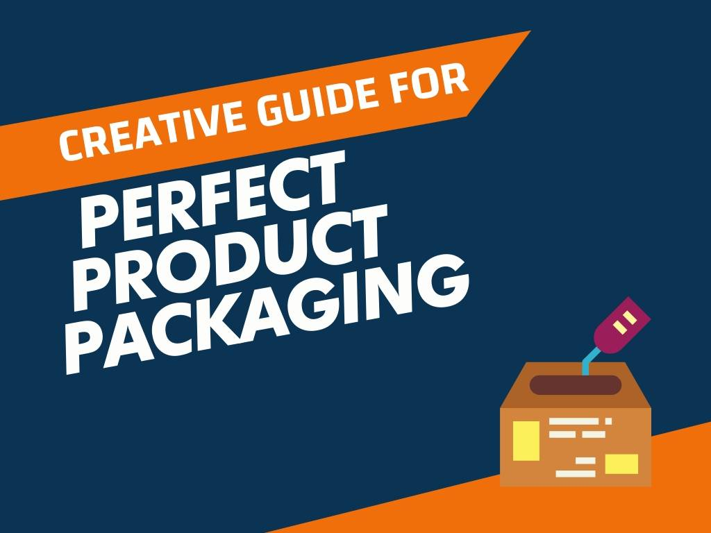 A Creative Guide for Perfect Product Packaging