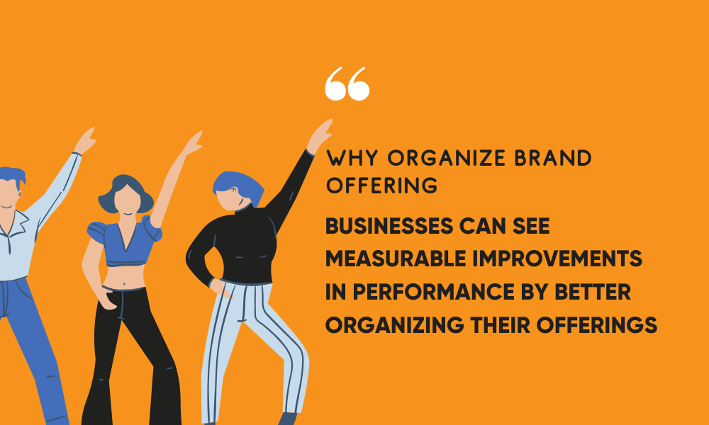 why organize brand offering