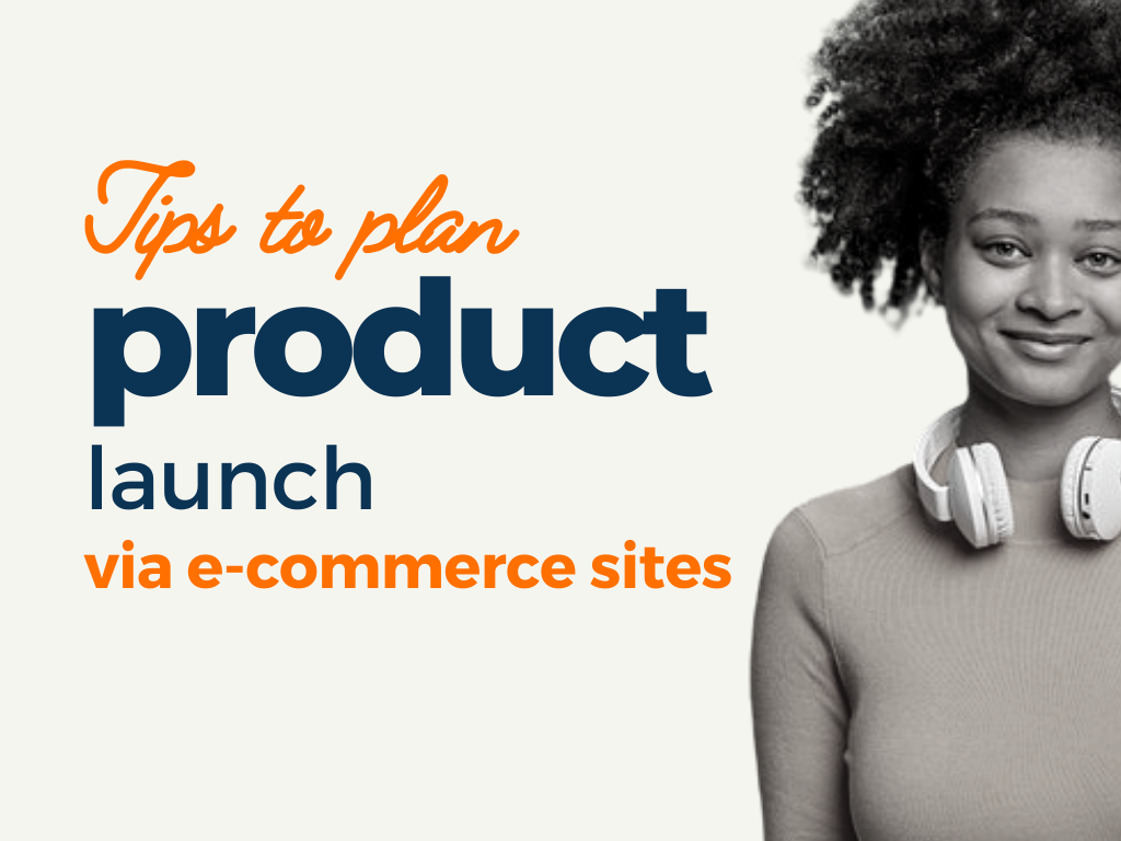 tips plan product launch via ecommerce sites