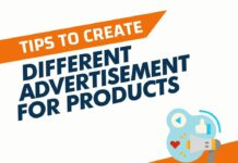 Tips to Create Different Advertisement for Products