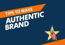 Actionable Tips to Make an Authentic Brand