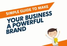 Guide to Make Your Business A Powerful Brand