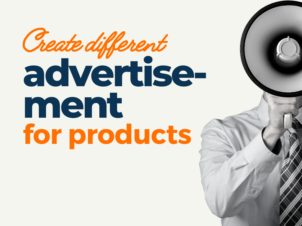 create different advertisement for products