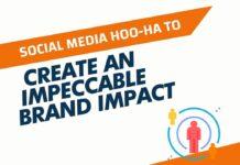Social Media Hoo-Ha to Create an Impeccable Brand Impact
