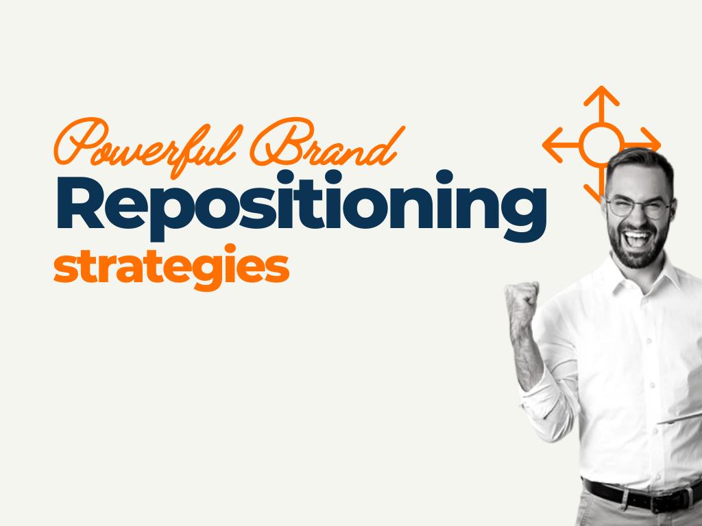 Brand Repositioning Strategies