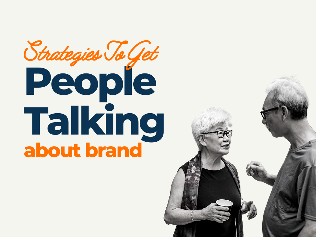 Strategies to Get People Talking about Your Brand