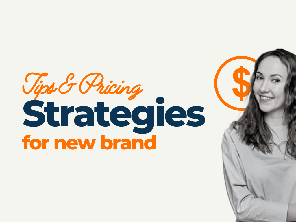 Pricing Strategies for your New Brand