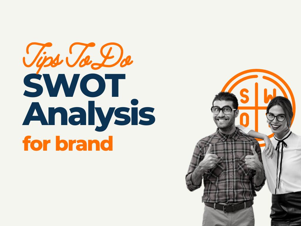 tips to do swot analysis of brand