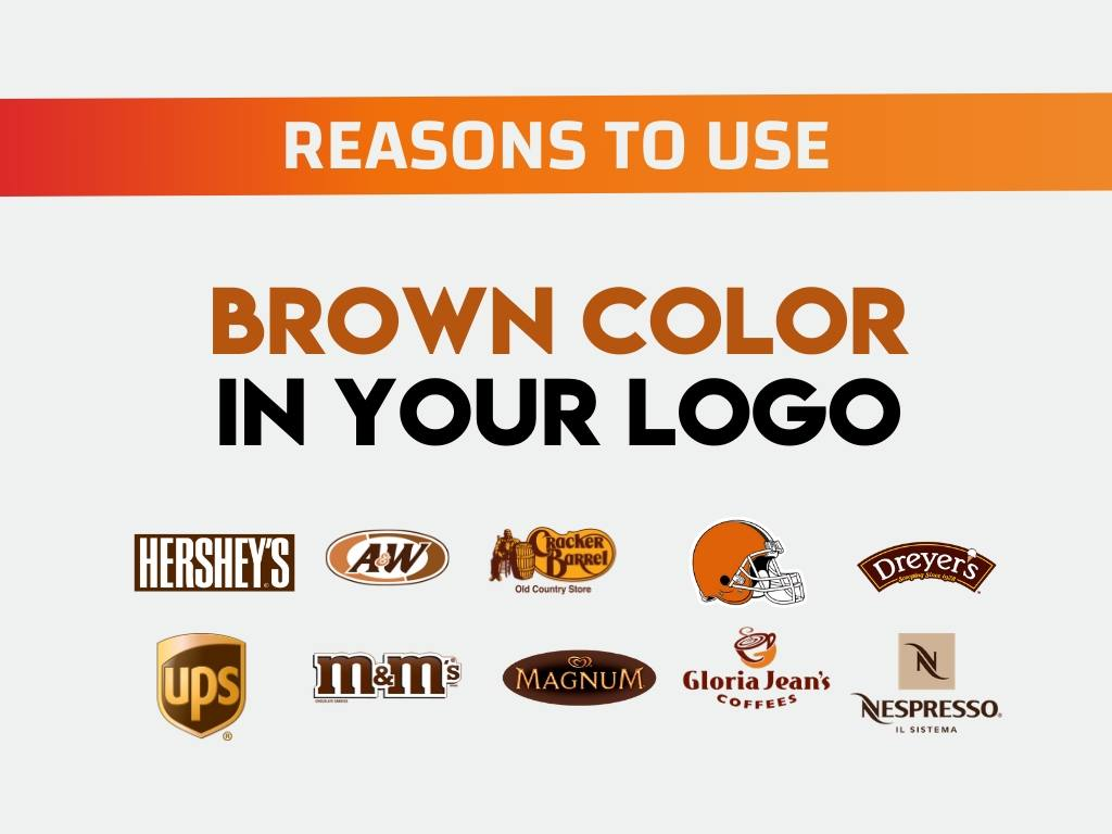 resone to use brown color