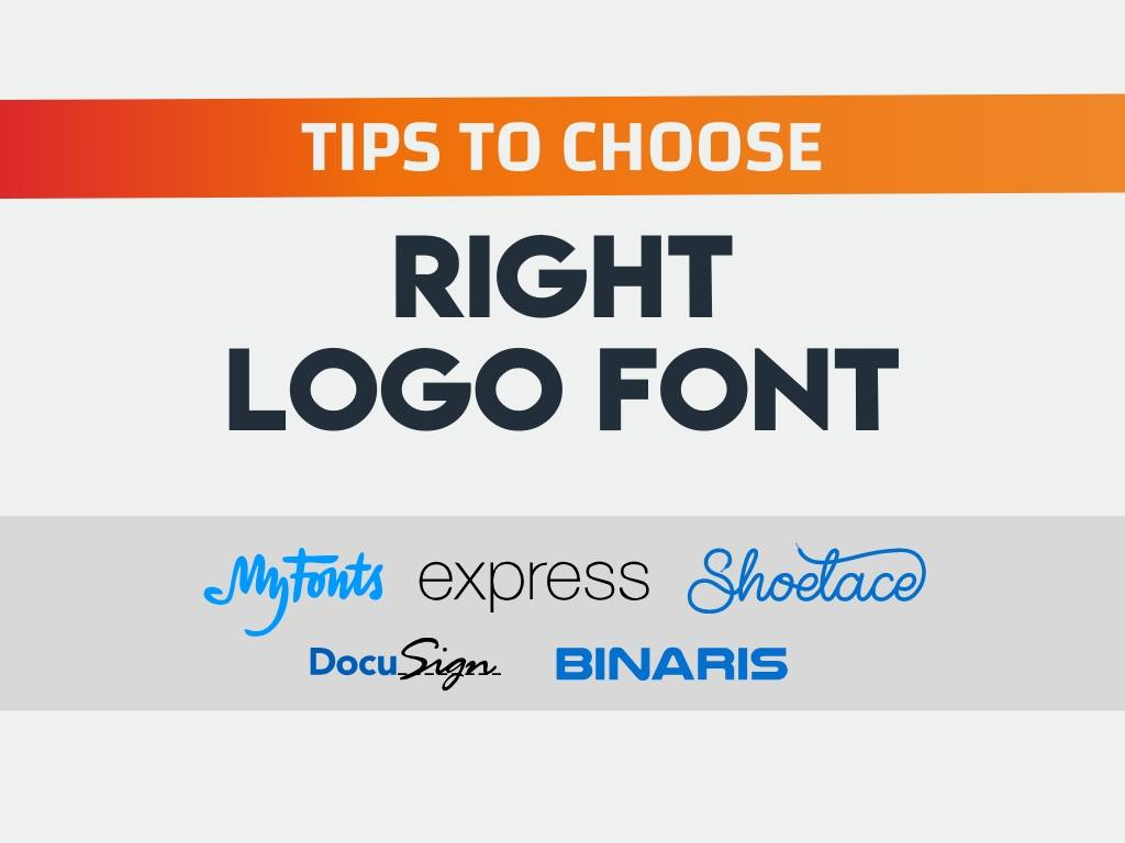 Tips to choose the right logo font