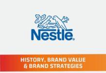 Nestle History, Brand Value and Brand Strategies
