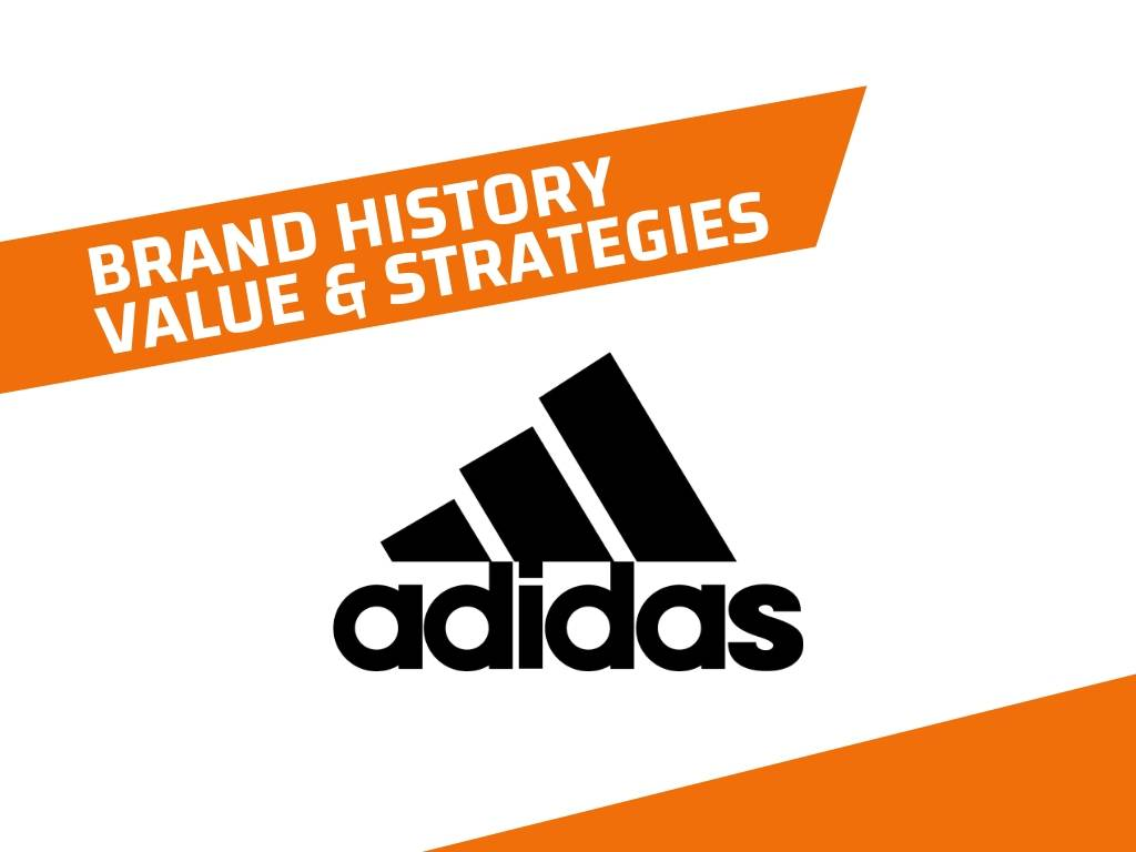 Adidas History, Brand Value and Brand Strategy