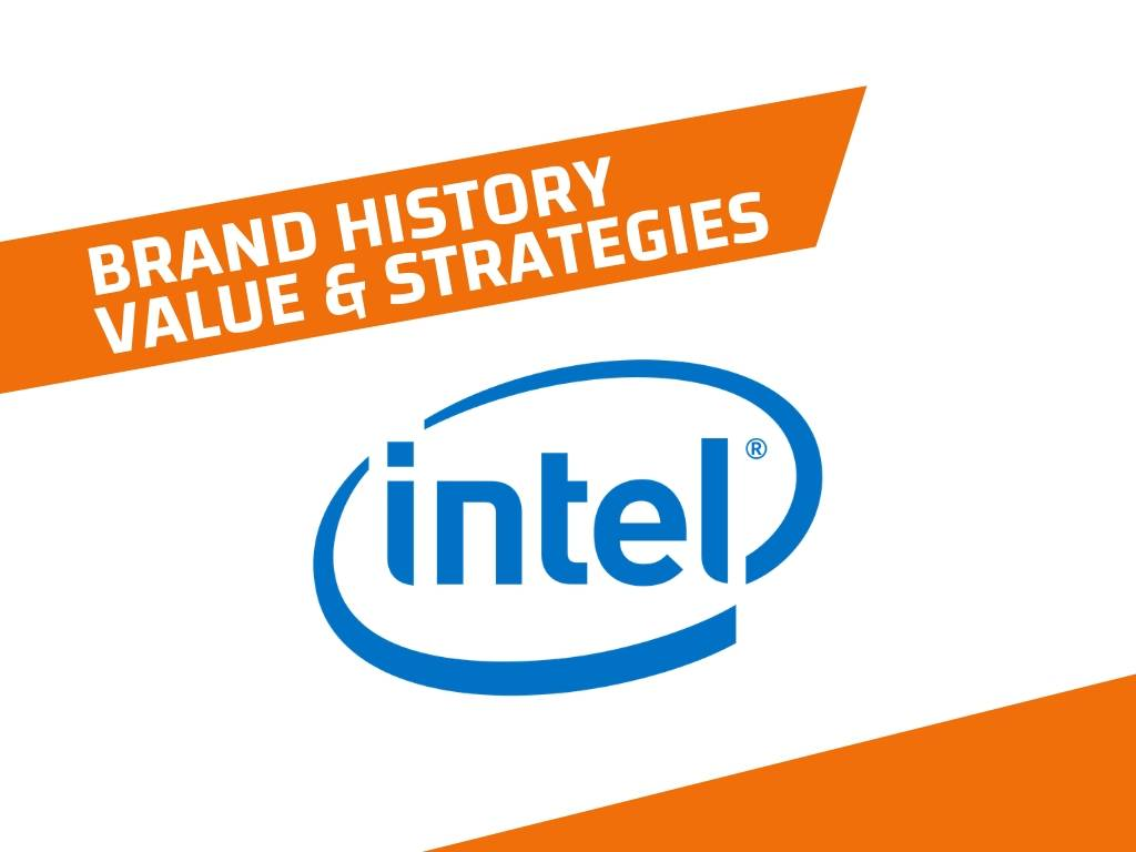 Intel History, Brand Value and Strategies