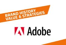 Adobe History, Brand Value and Strategies