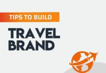 23 Tips to Build A Travel Brand from a Scratch