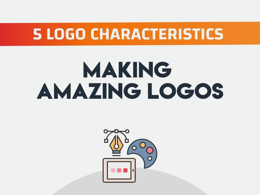 5 Logo Characteristics that Make Amazing Logos