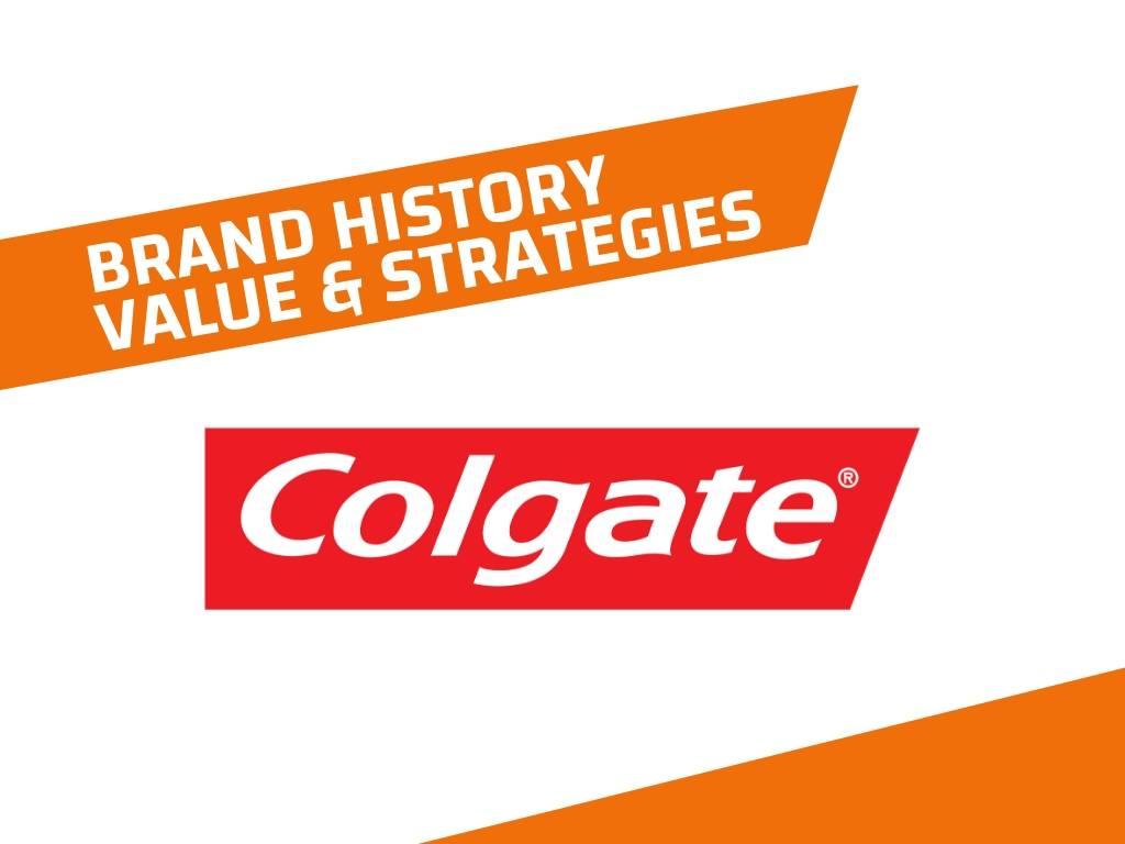 Colgate History, Brand Value and Brand Strategies