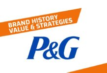 Procter and Gamble History, Brand Value and Strategies