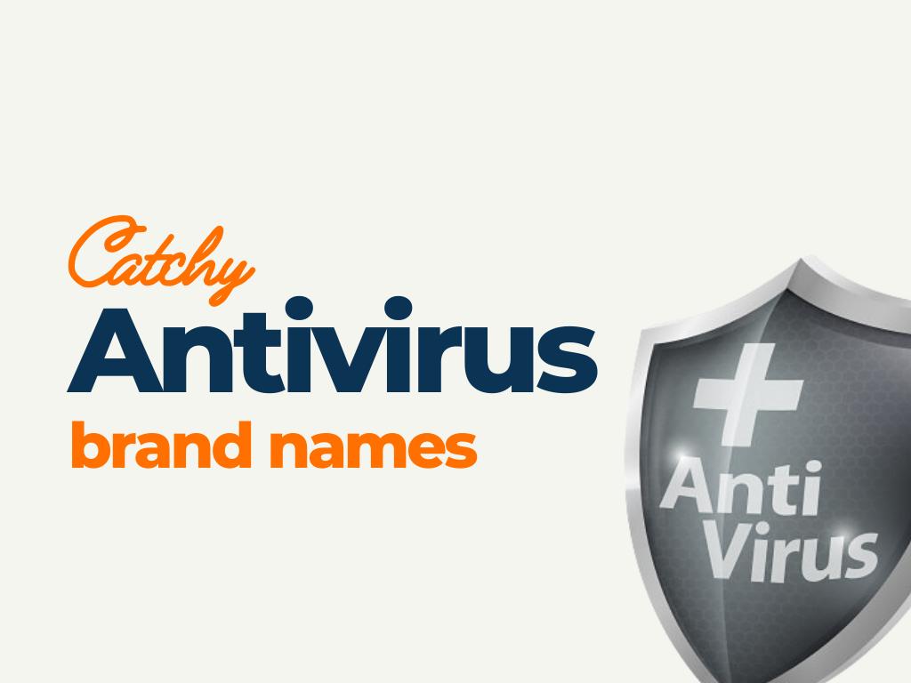 antivirus brand names ideas