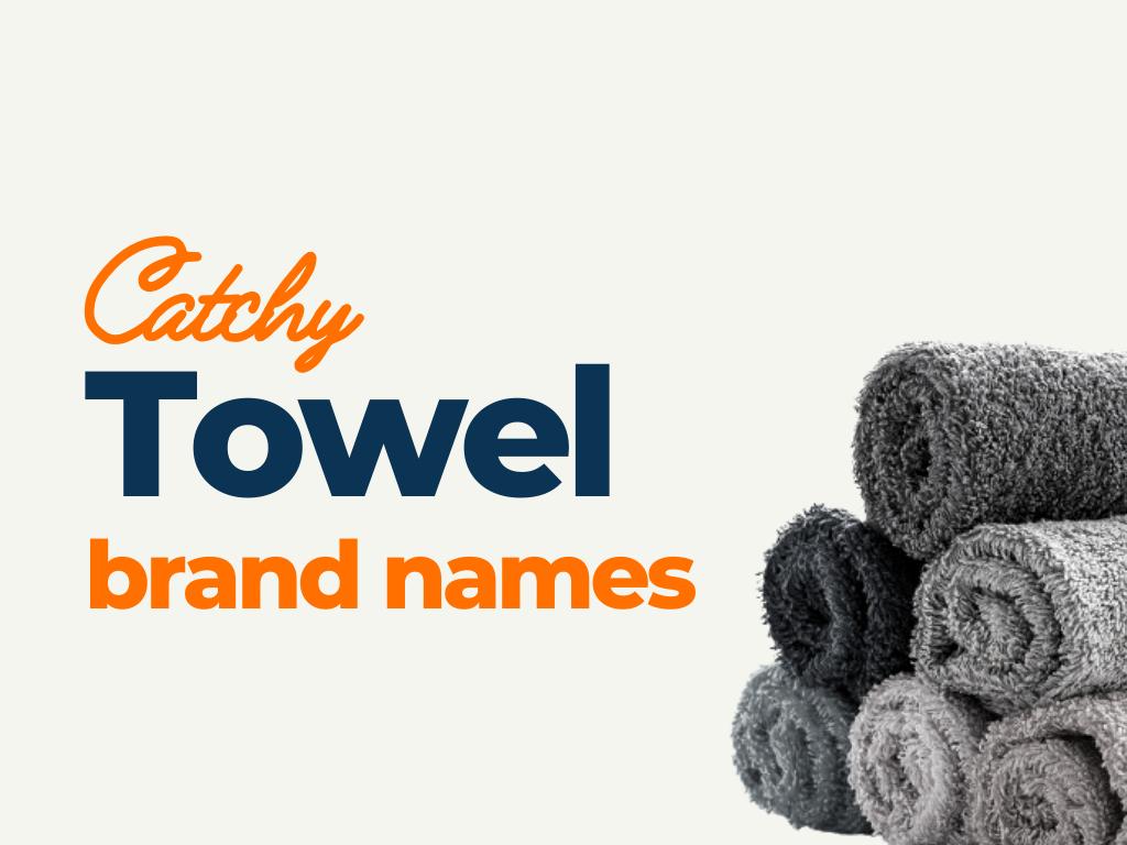 towel brand names ideas