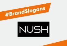 Nush Brand Slogans