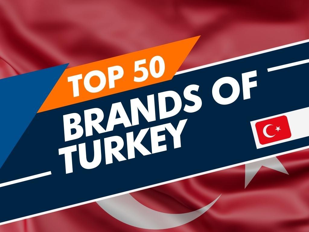 Top 50 Brands Of Turkey