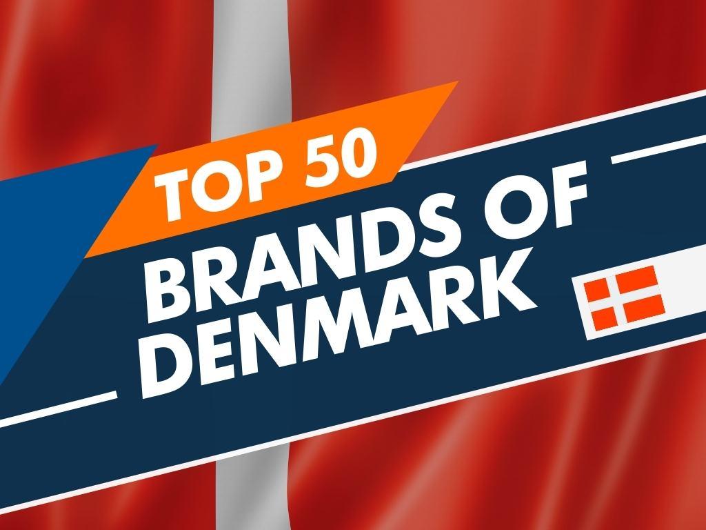 Top 50 Brands Of Denmark