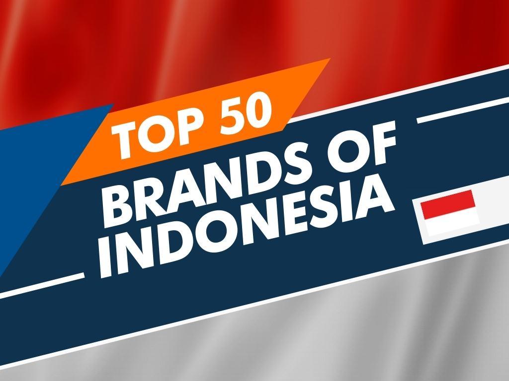 Top 50 brands of Indonesia