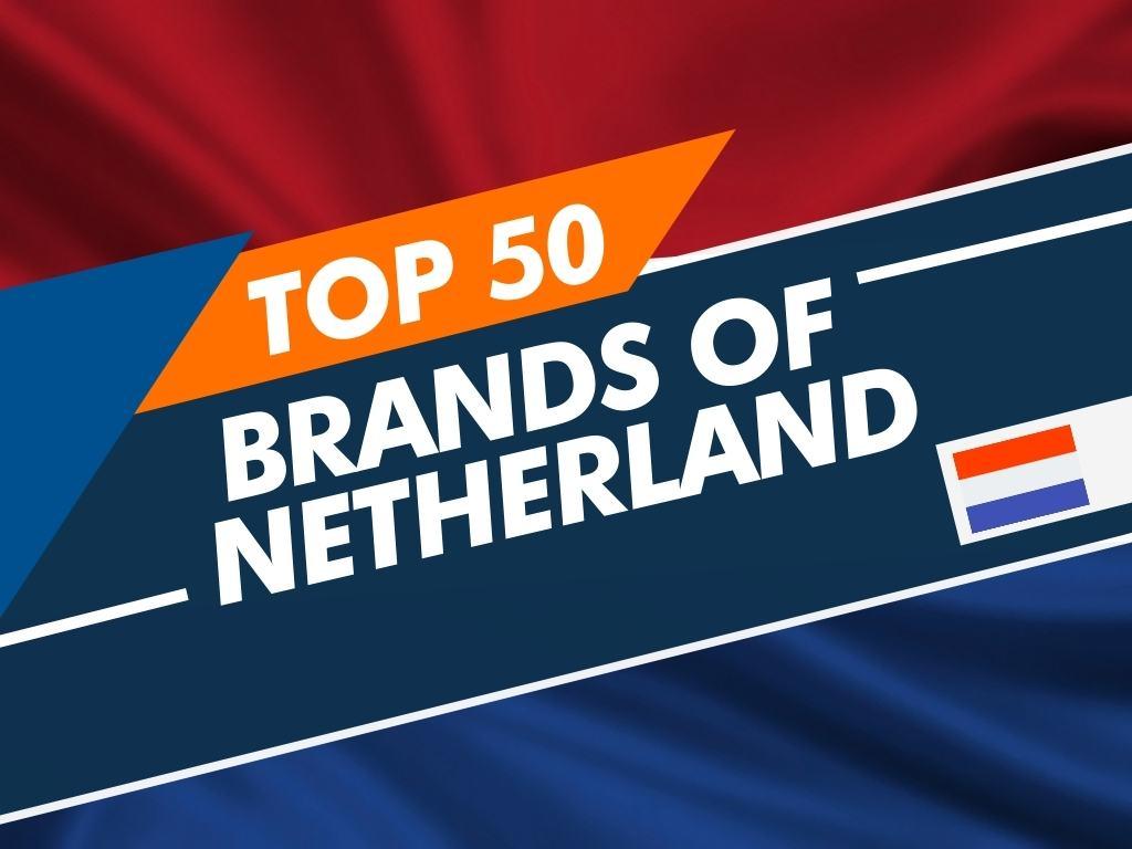 Top 50 Brands Of Netherland