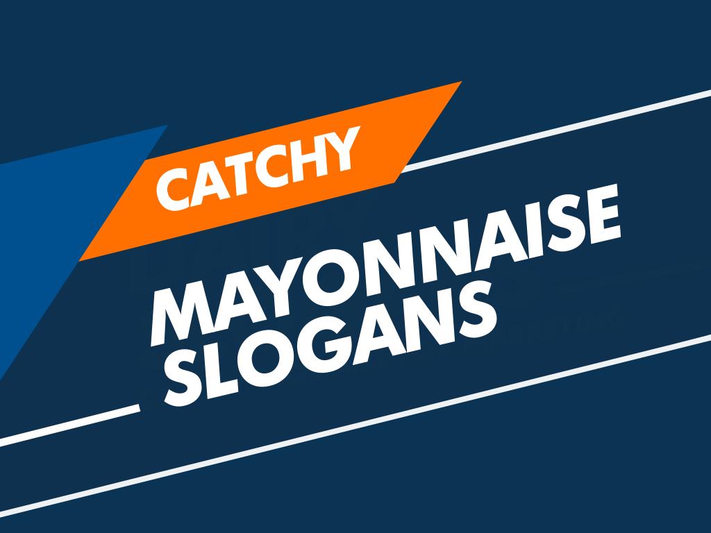 mayonnaise slogans