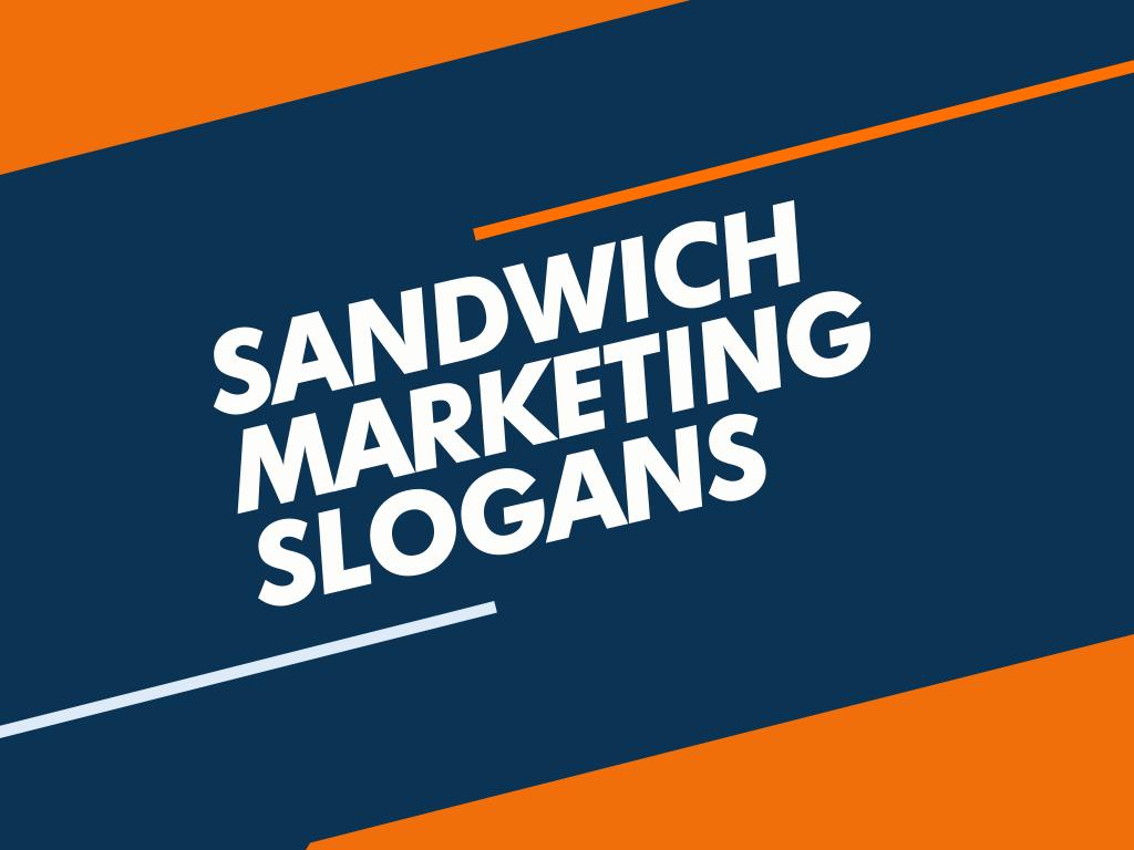 sandwich marketing slogans