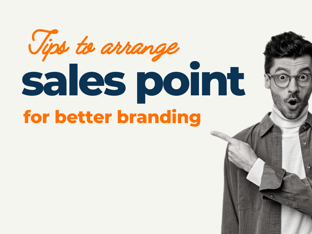 Tips to Arrange Sales Point for Better Branding