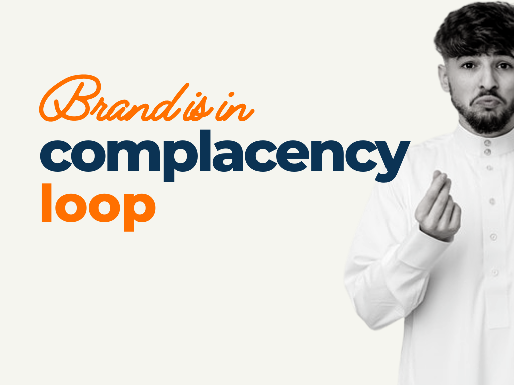 Signs Your Brand is in a Complacency Loop