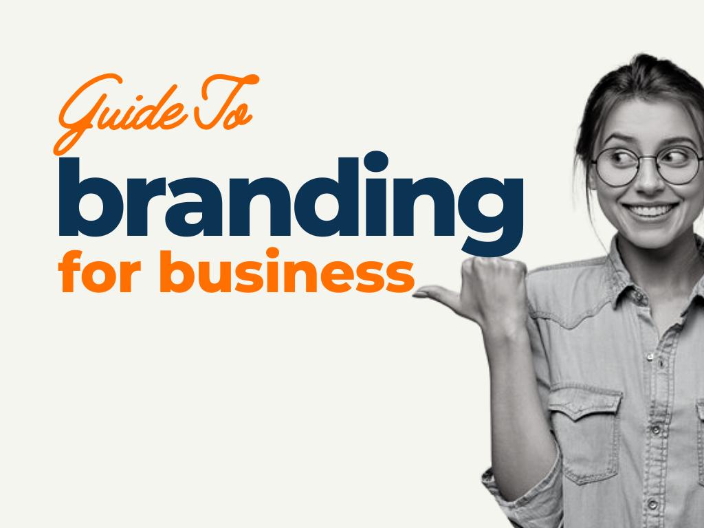 Guide to Branding for Business