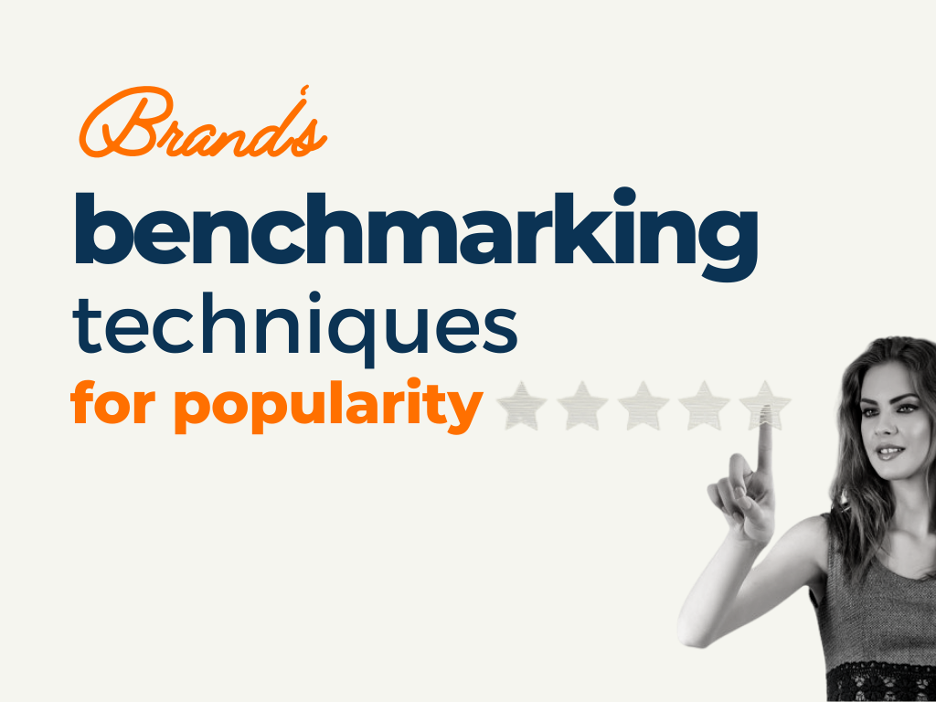 Benchmarking Techniques used by Top Brands for Popularity