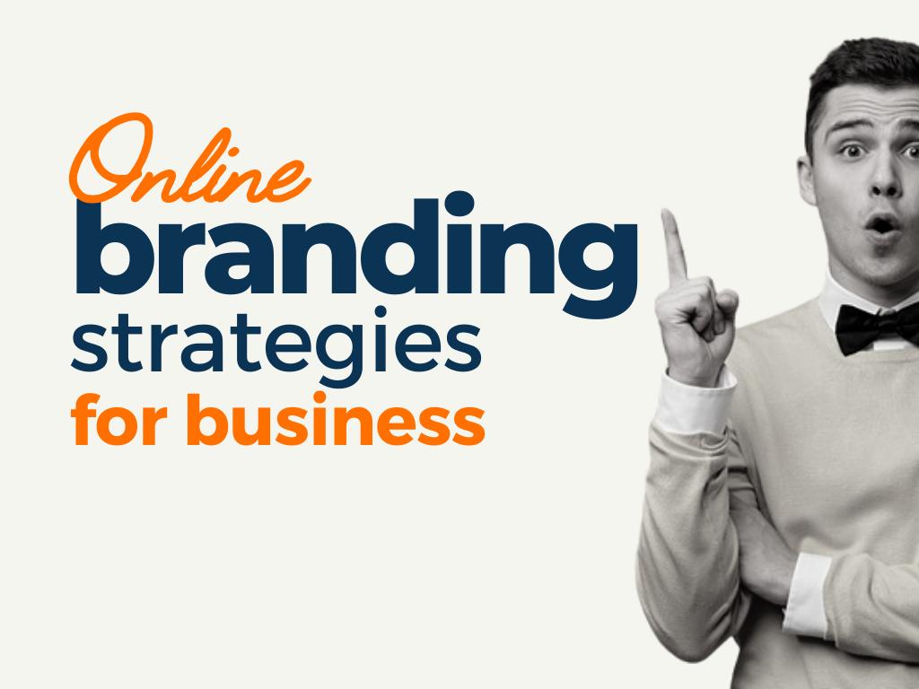 Top Online Branding Strategies for Business