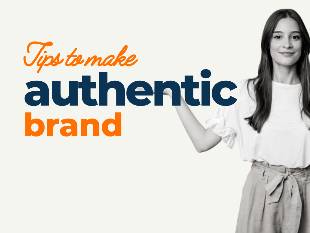 Tips to Make an Authentic Brand