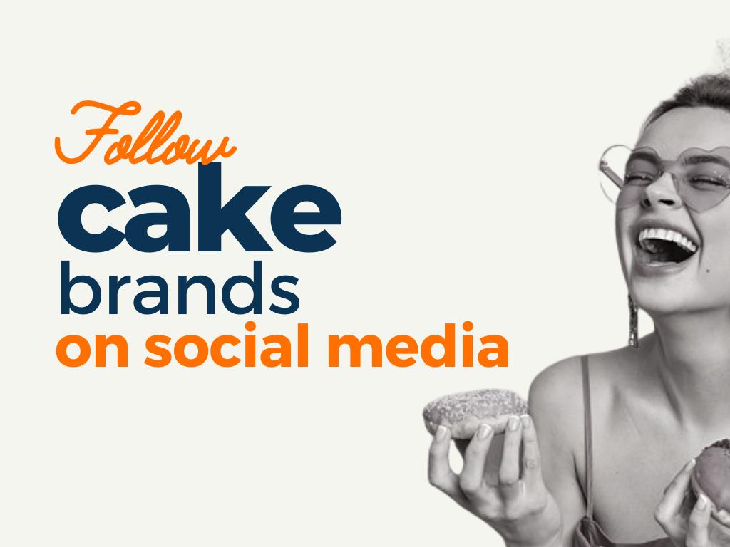 Cake Brands to Follow on Social Media