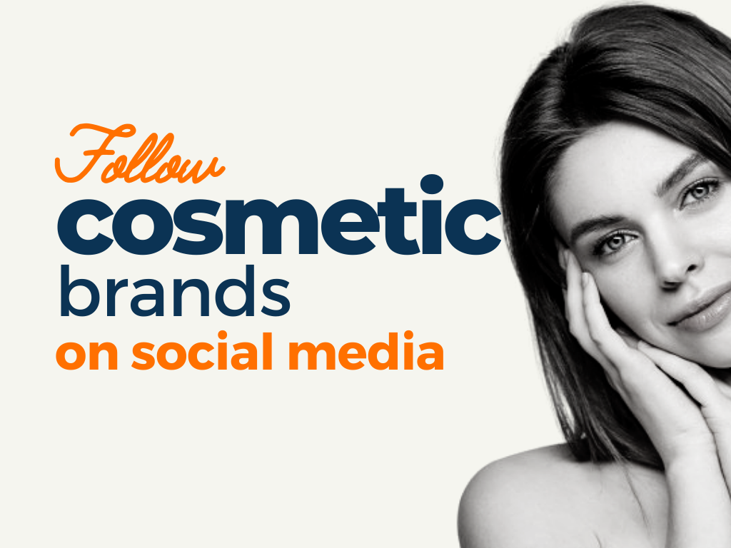 Cosmetic Brands to Follow on Social Media