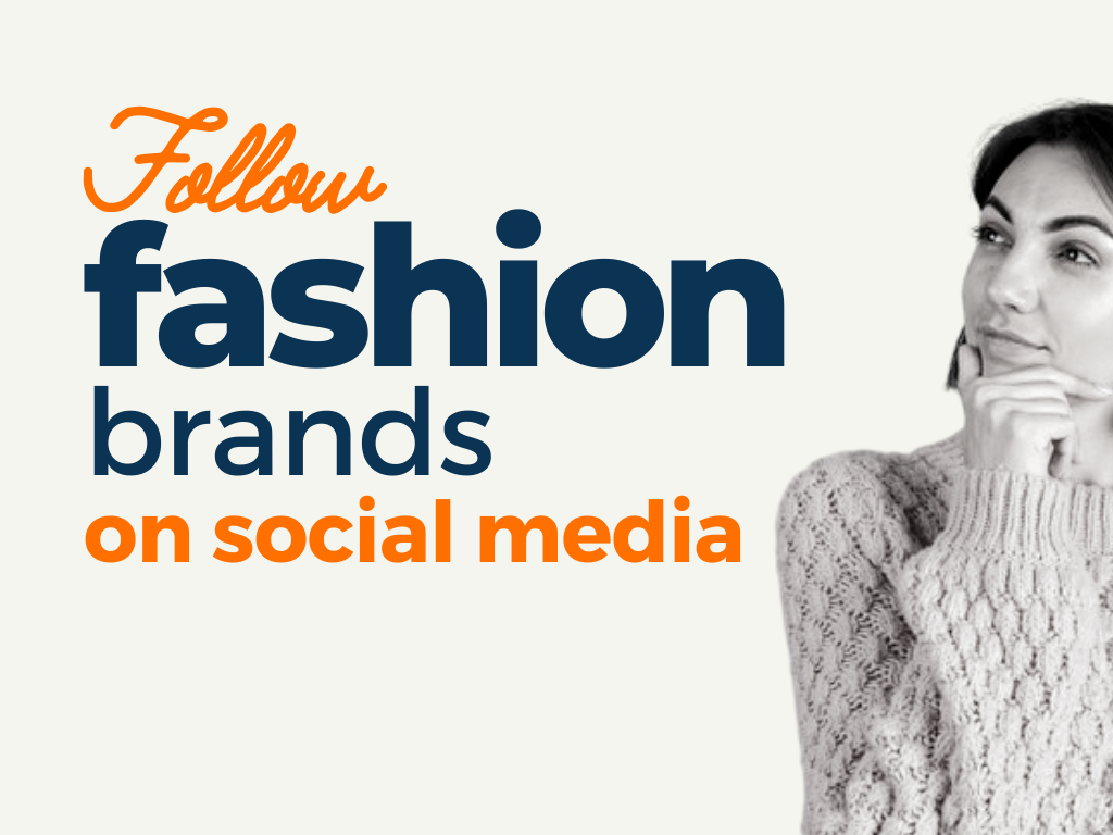 Fashion Brands to Follow on Social Media