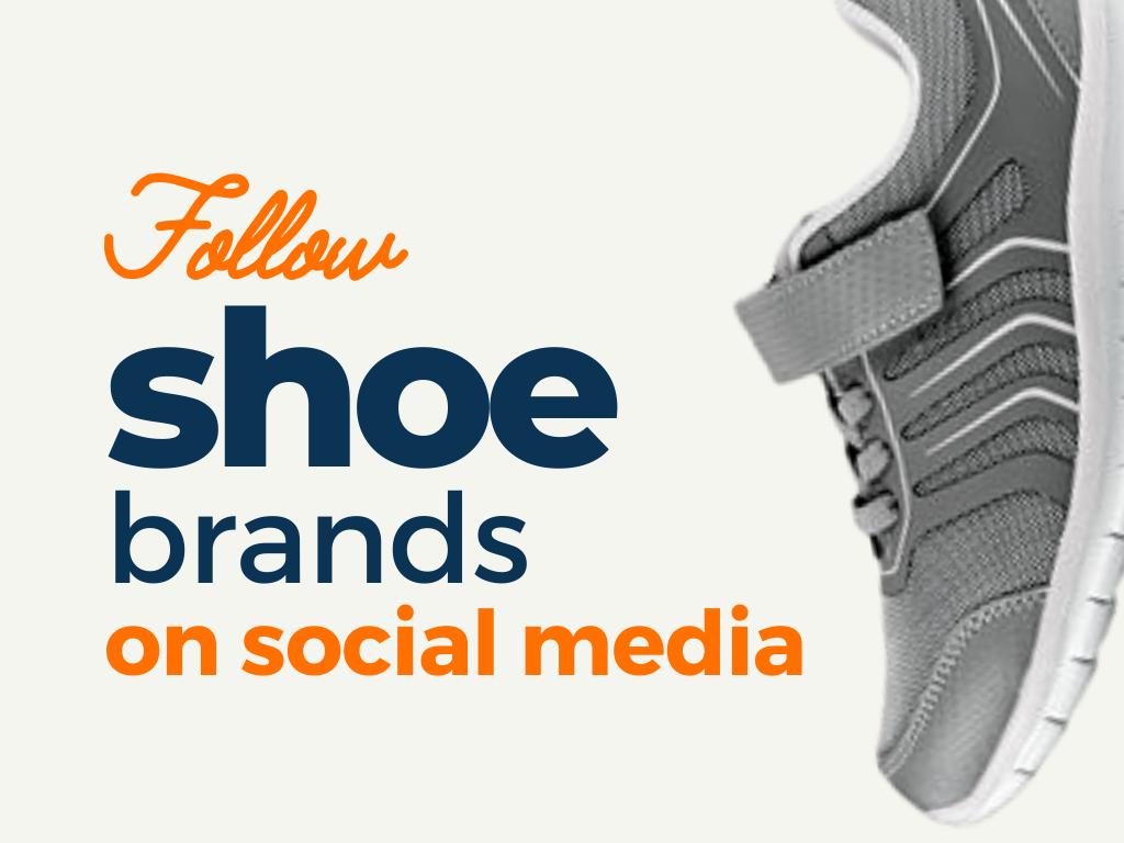 Shoe Brands to follow on Social Media