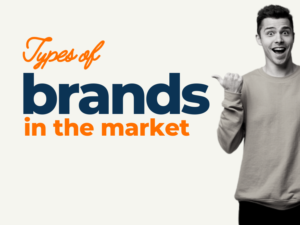 Different Types of Brands in the Market