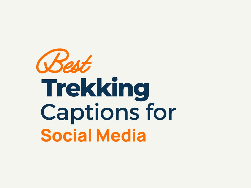 Trekking Captions