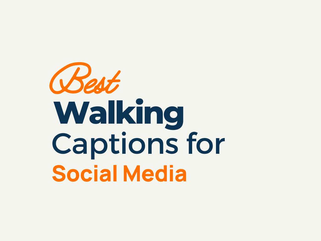 Walking Captions