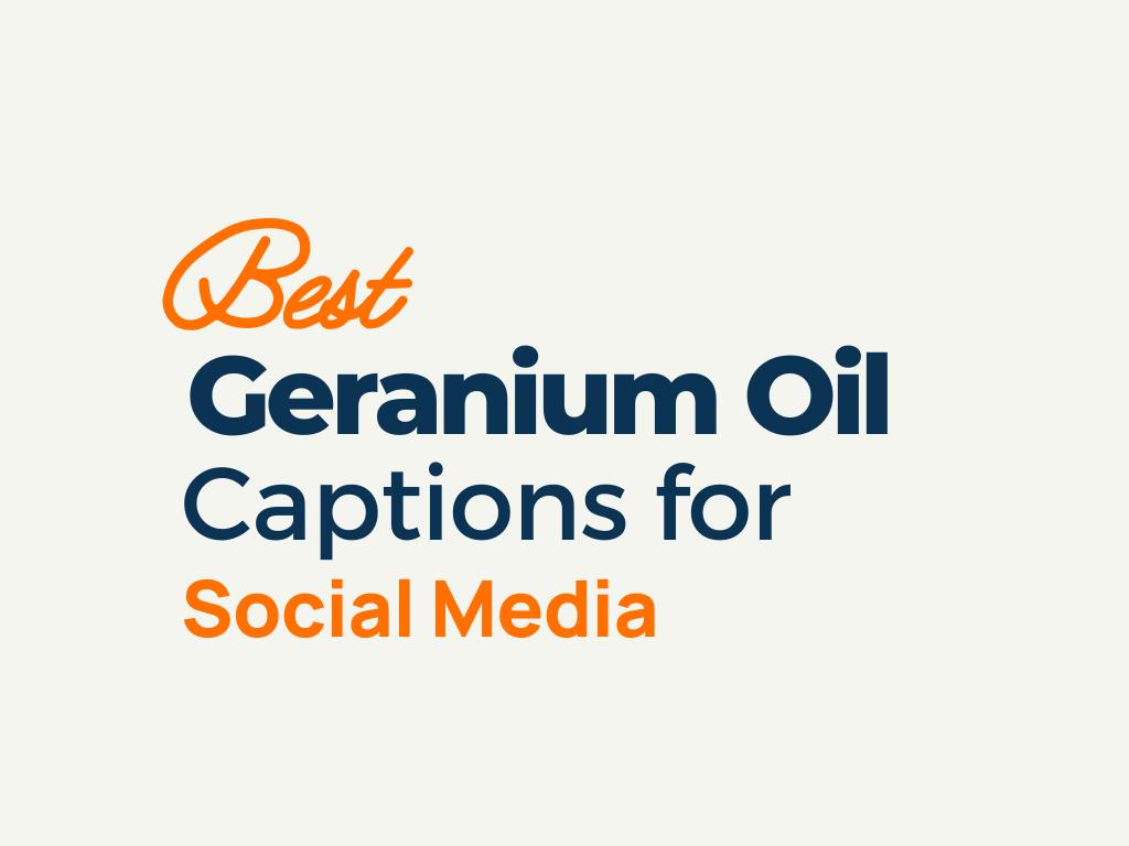 Geranium Oil Captions