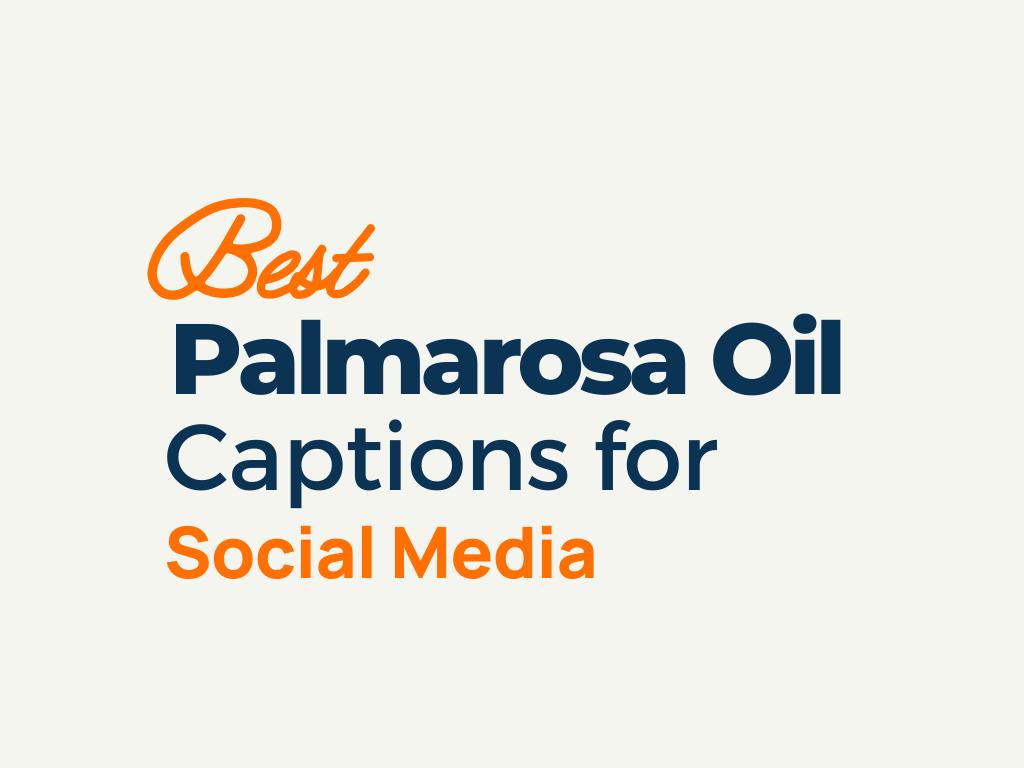Palmarosa Oil Captions
