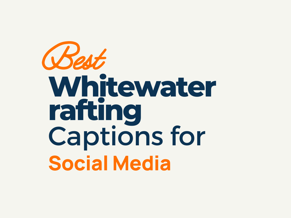 Whitewater Rafting Captions