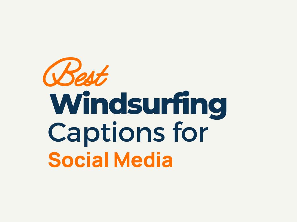 Windsurfing Captions